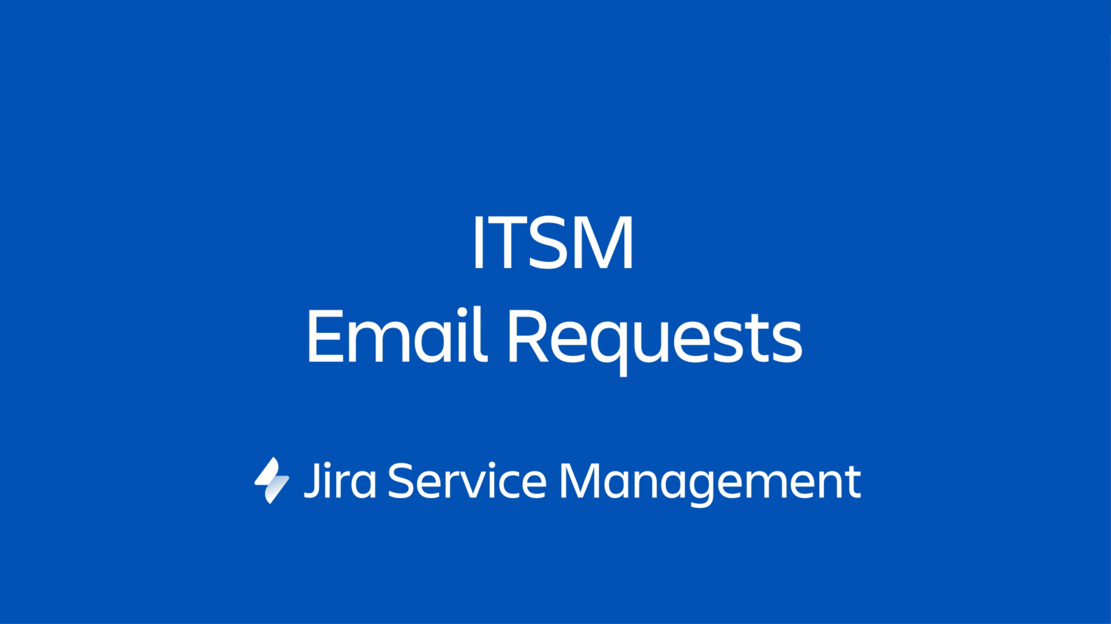 ITSM Email Requests in Jira Service Management