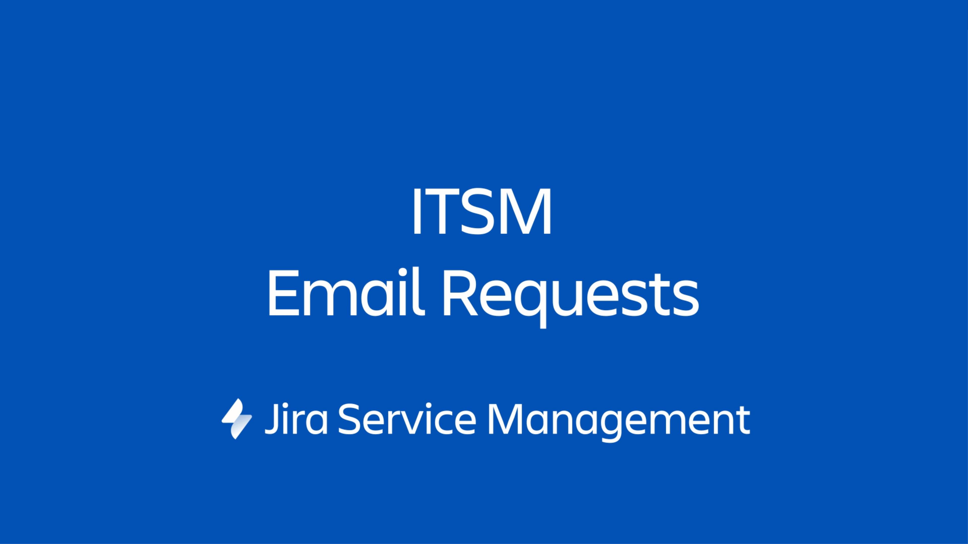Jira Service Management での ITSM メール リクエスト