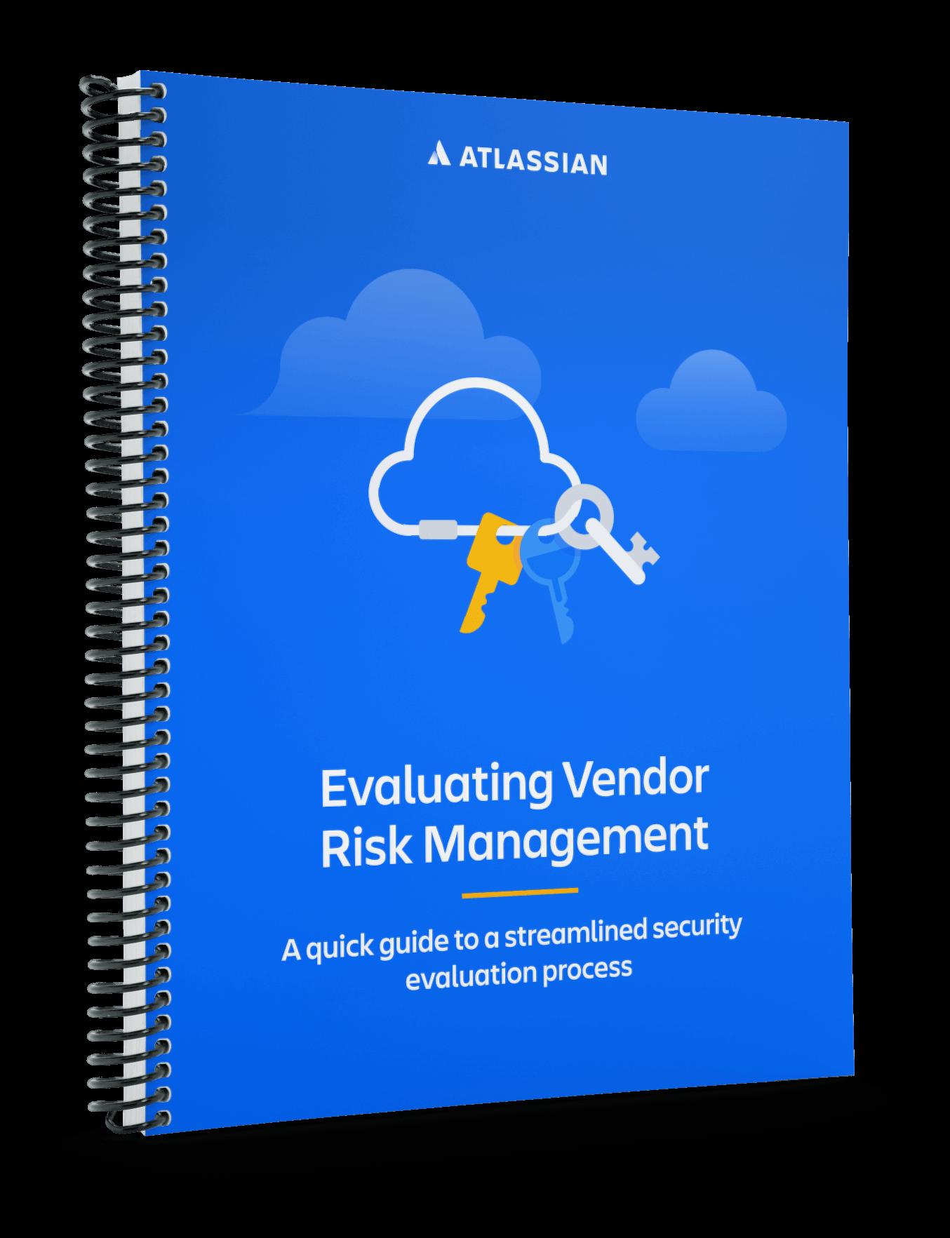 The Atlassian Guide to Evaluating Vendor Risk Management