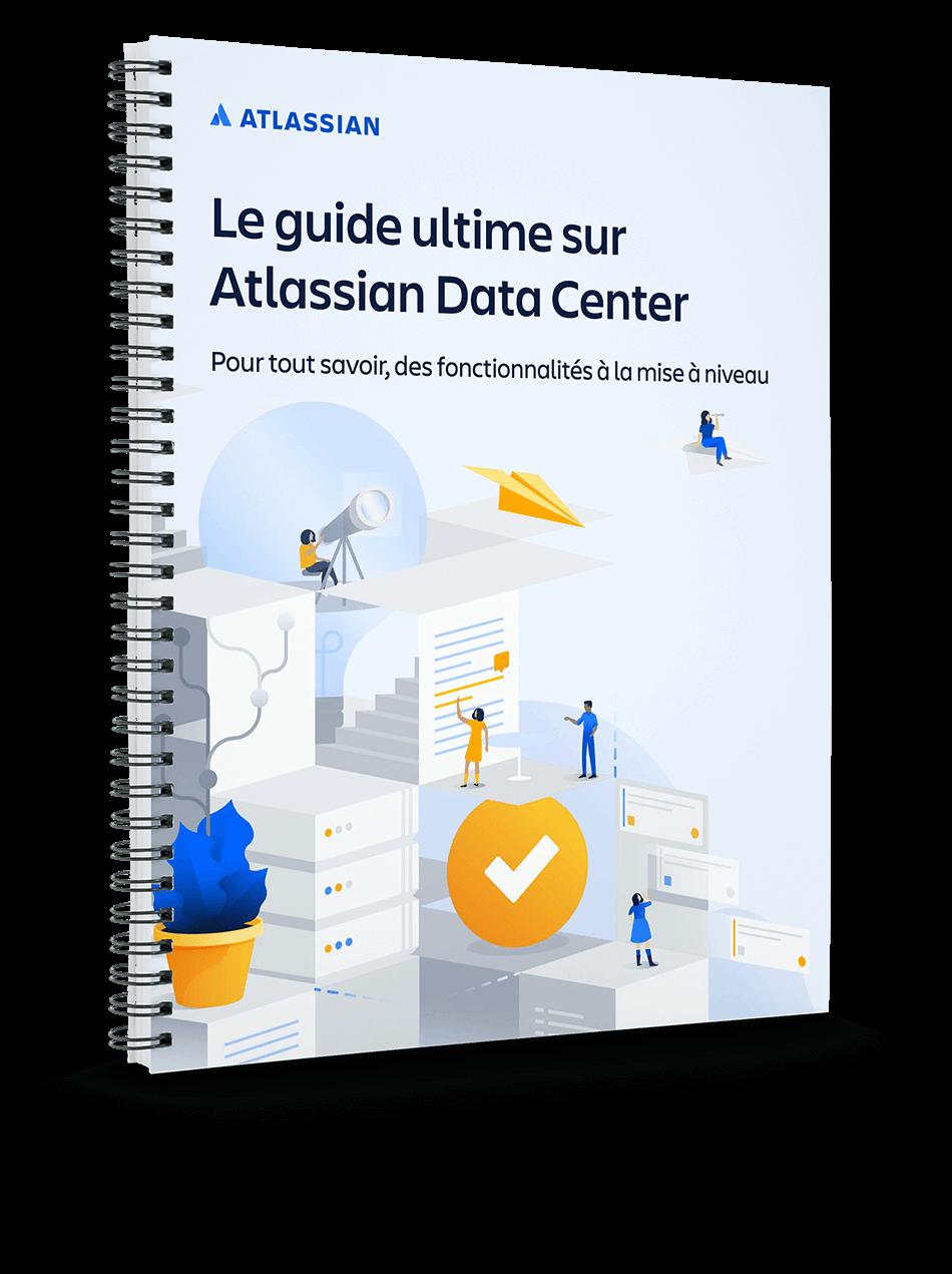 Aperçu du documentPDF «Le guide ultime sur AtlassianDataCenter»