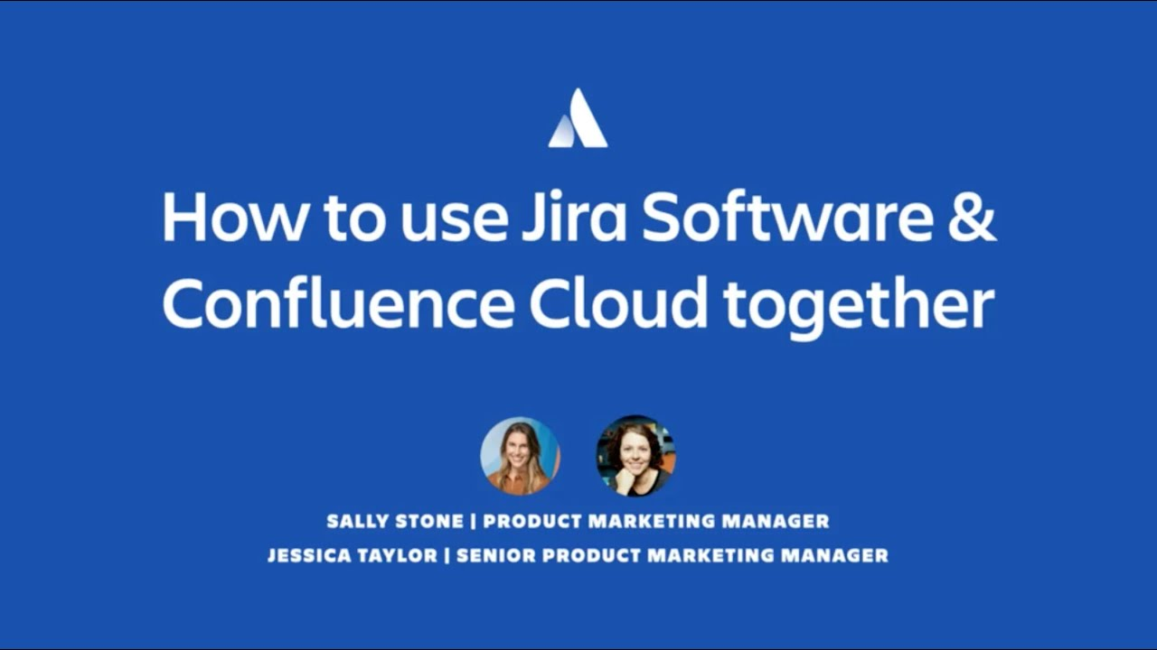 How to use Jira Software and Confluence Cloud together