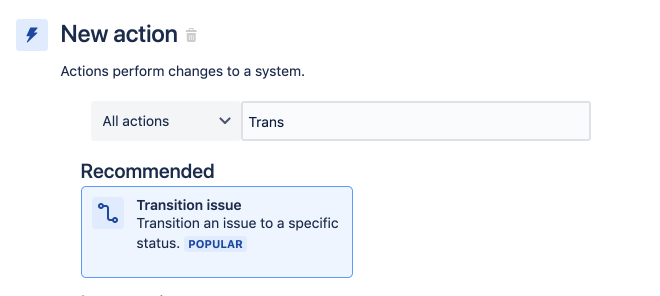 """New action. Actions perform changes to a system. """"Trans"""" selected under """"All actions"""". Transition issue: transition an issue to a specific status"""