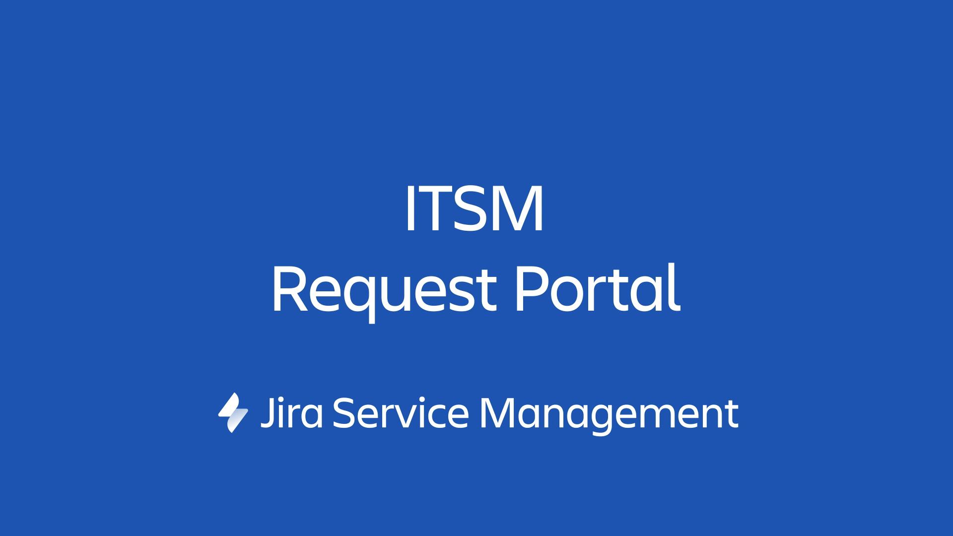 ITSM Request Portal in Jira Service Management
