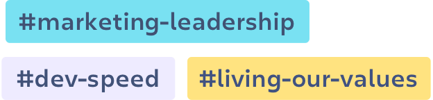 Labels: #marketing-leadership, #dev-speed, #living-our-values