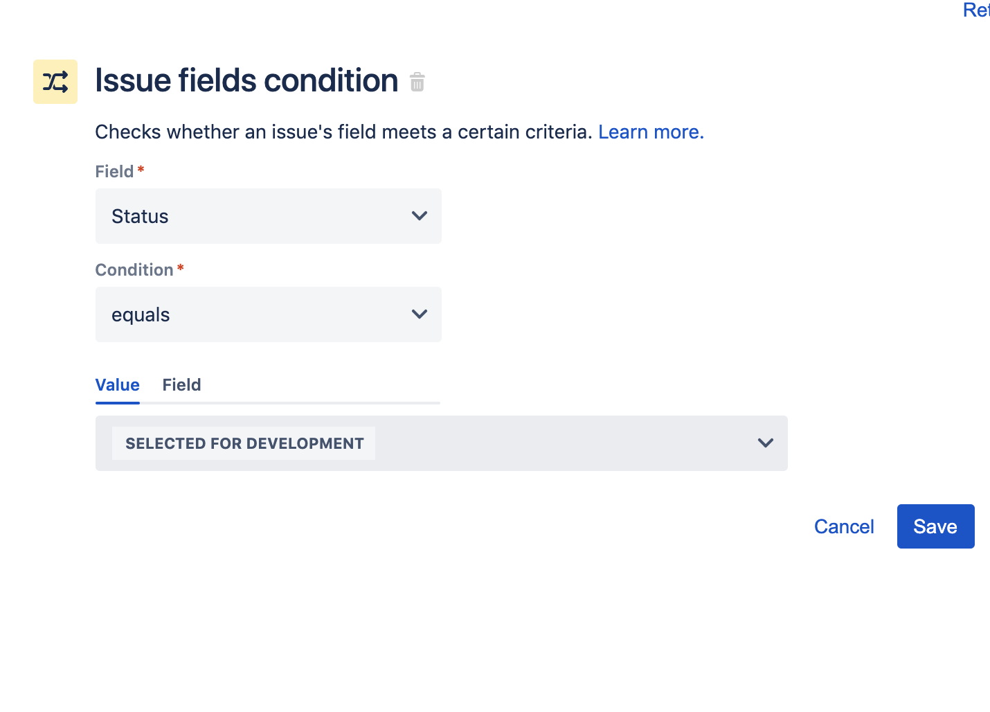 """Issue fields condition. Checks whether an issue's field meets a certain criteria. Field: Status; Condition: equals; Value: """"selected for development"""""""