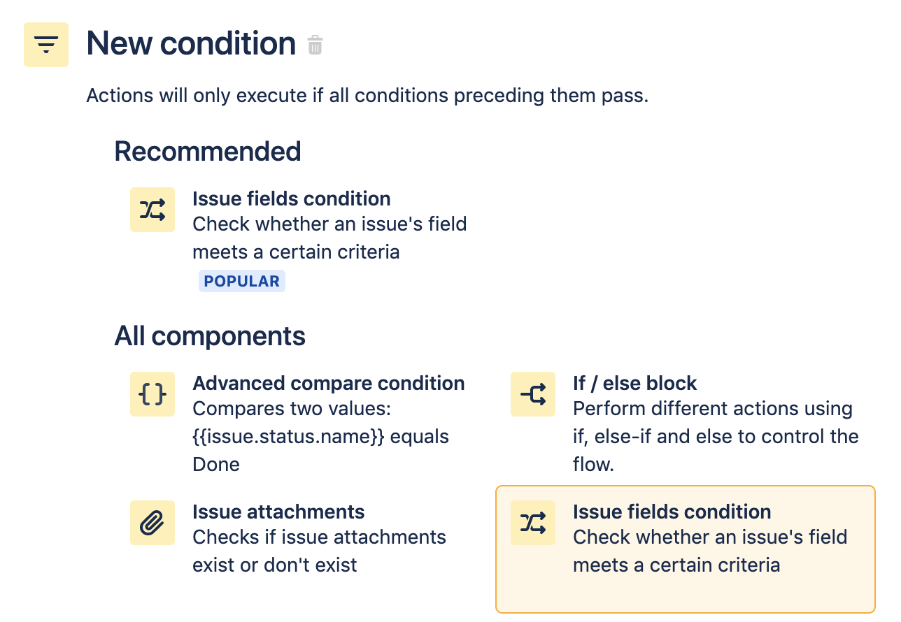 Select Issue fields condition under New condition. This checks whether an issue's field meets a certain criteria.
