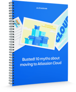 『Atlassian Cloud への移行に関する 10 の迷信』の表紙画像