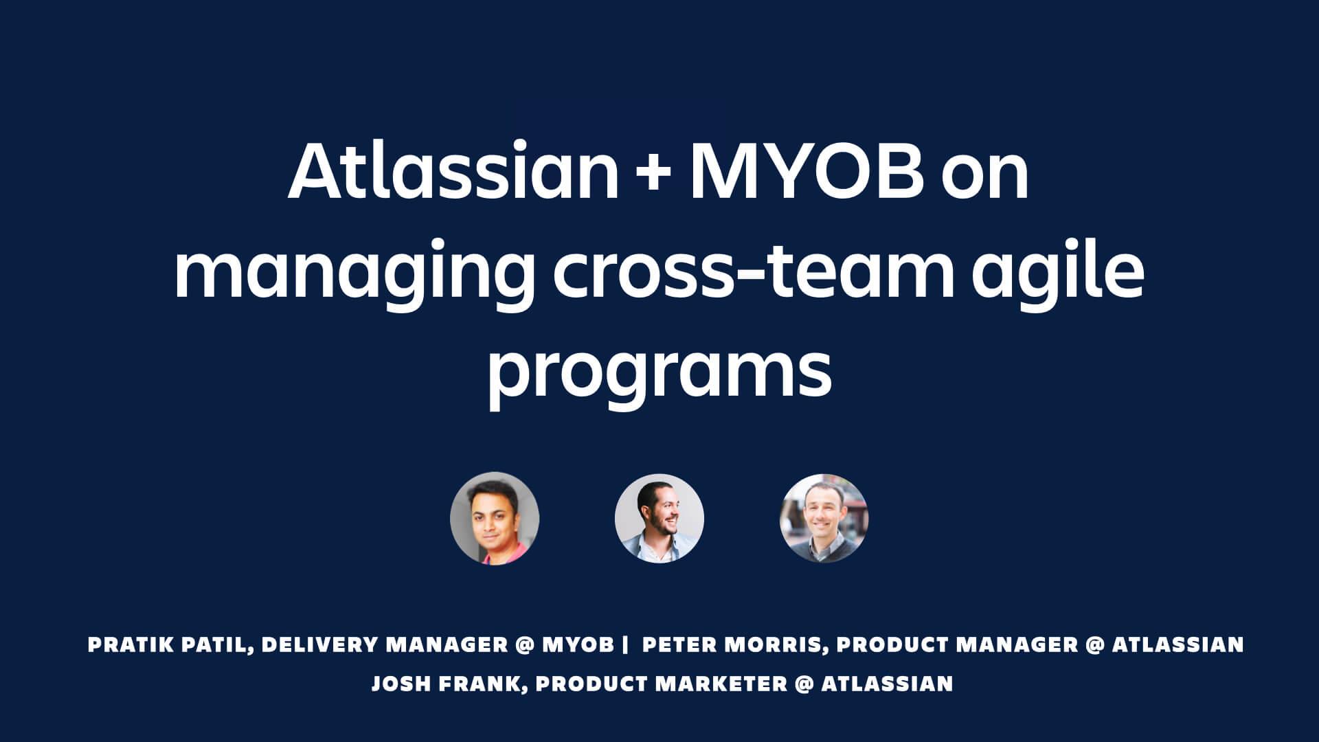 Atlassian and MYOB on managing cross-team agile programs