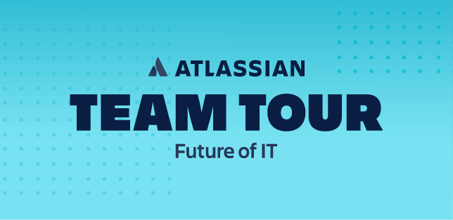 Atlassian Team Tour– L'avenir des services informatiques